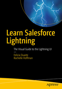 Learn Salesforce Lightning: The Visual Guide to the Lightning UI