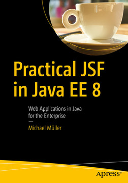 Practical JSF in Java EE 8 : Web Applications in Java for the Enterprise