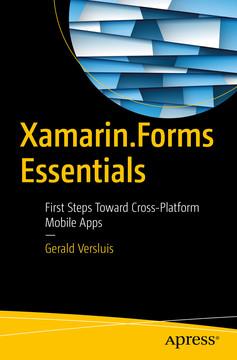 Xamarin Forms Essentials: First Steps Toward Cross-Platform