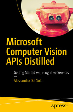 Microsoft Computer Vision APIs Distilled : Getting Started with Cognitive Services