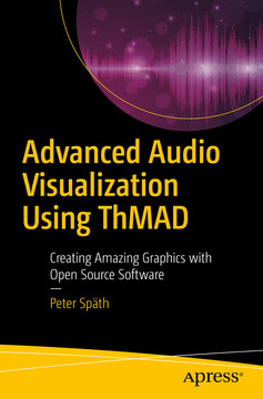 Advanced Audio Visualization Using ThMAD: Creating Amazing