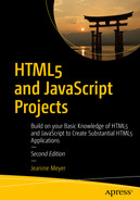 Cover of HTML5 and JavaScript Projects: Build on your Basic Knowledge of HTML5 and JavaScript to Create Substantial HTML5 Applications