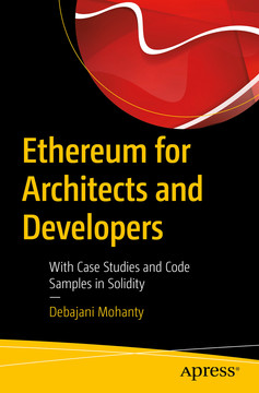 Ethereum for Architects and Developers: With Case Studies and Code Samples in Solidity