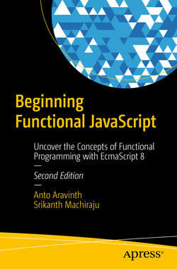 Beginning Functional JavaScript: Uncover the Concepts of Functional Programming with EcmaScript 8