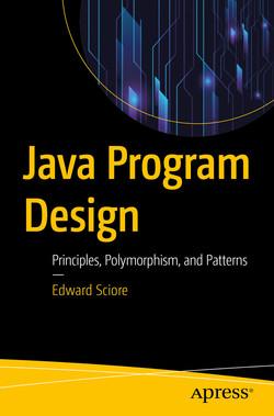Java Program Design: Principles, Polymorphism, and Patterns