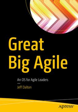 Great Big Agile: An OS for Agile Leaders