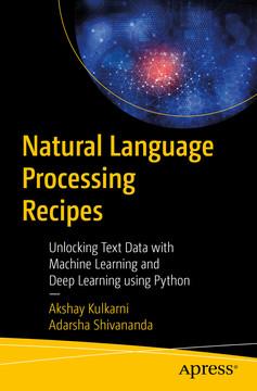 Natural Language Processing Recipes: Unlocking Text Data with