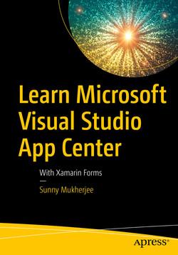 Learn Microsoft Visual Studio App Center: With Xamarin Forms