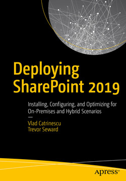 Deploying SharePoint 2019: Installing, Configuring, and Optimizing for On-Premises and Hybrid Scenarios
