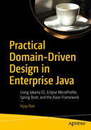 Practical Domain-Driven Design in Enterprise Java: Using Jakarta EE, Eclipse MicroProfile, Spring Boot, and the Axon Framework