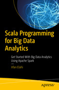 Scala Programming for Big Data Analytics : Get Started With Big Data Analytics Using Apache Spark