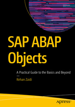 SAP ABAP Objects: A Practical Guide to the Basics and Beyond
