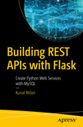 Building REST APIs with Flask: Create Python Web Services with MySQL