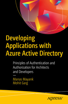 Developing Applications with Azure Active Directory: Principles of Authentication and Authorization for Architects and Developers