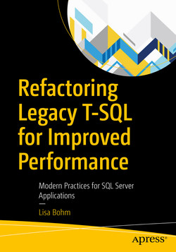 Refactoring Legacy T-SQL for Improved Performance: Modern Practices for SQL Server Applications