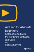 Arduino for Absolute Beginners: Getting Started with the Hardware, Software, and Code