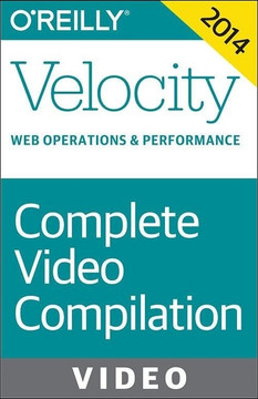 Velocity Conference Santa Clara 2014: Complete Video Compilation