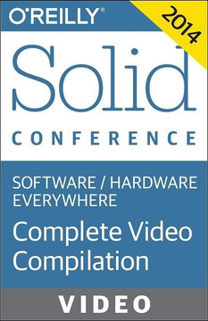 Solid Conference San Francisco 2014: Complete Video Compilation