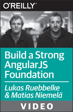 Build a Strong AngularJS Foundation