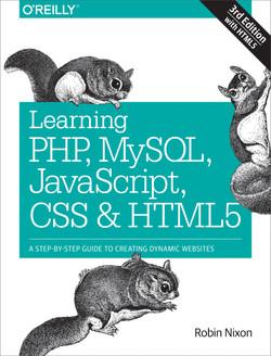 Learning PHP, MySQL, JavaScript, CSS & HTML5, 3rd Edition