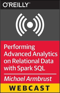 Performing Advanced Analytics on Relational Data with Spark SQL