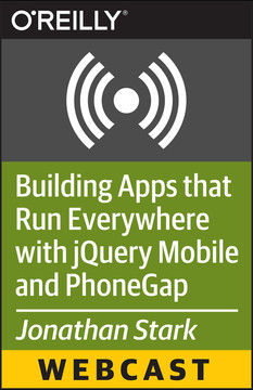 Building Apps that Run Everywhere with jQuery Mobile and PhoneGap