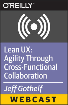 Lean UX: Agility Through Cross-Functional Collaboration