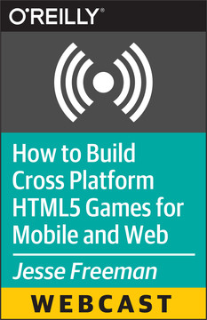 How to Build Cross Platform HTML5 Games for Mobile and Web