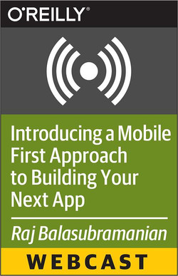 Introducing a Mobile First Approach to Building Your Next App