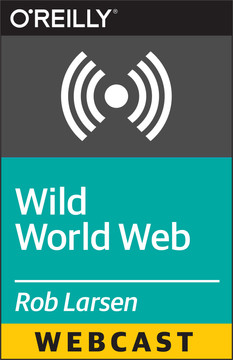 Wild World Web: Web Development in a World of Ever-Changing Browsers, Platforms & Compatibilities