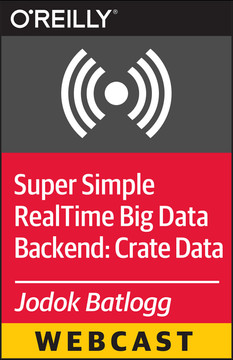 Super Simple Real-Time Big Data Backend: Crate Data