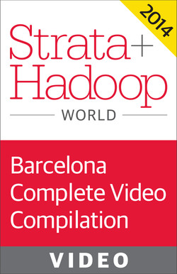 Strata + Hadoop World Conference in Barcelona 2014: Complete Video Compilation