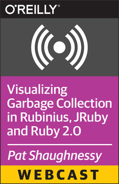 Visualizing Garbage Collection in Rubinius, JRuby and Ruby 2.0