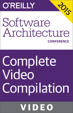 O'Reilly Software Architecture Conference 2015 Complete Video Compilation