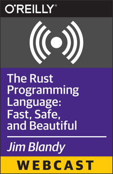 The Rust Programming Language: Fast, Safe, and Beautiful