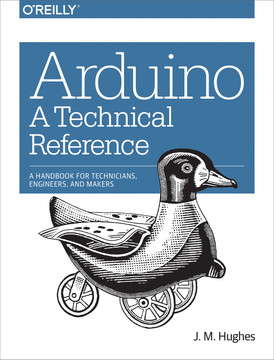 Arduino: A Technical Reference