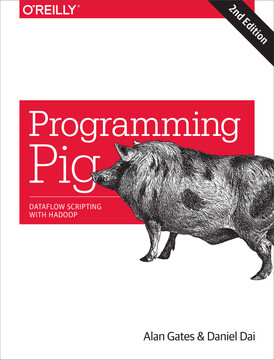 Programming Pig, 2nd Edition