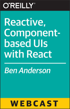 Reactive, Component-based UIs with React