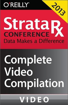 Strata Rx Conference Boston 2013: Complete Video Compilation