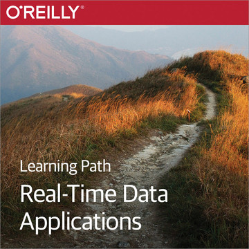 Learning Path: Real-Time Data Applications