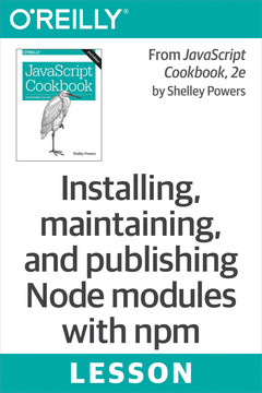 Installing, maintaining, and publishing Node modules with npm