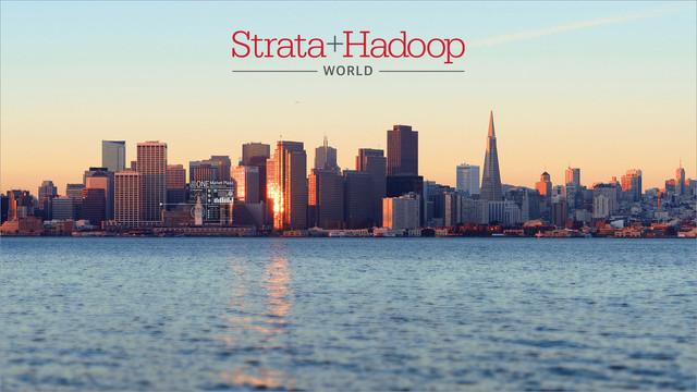 Strata + Hadoop World 2017 - San Jose, California