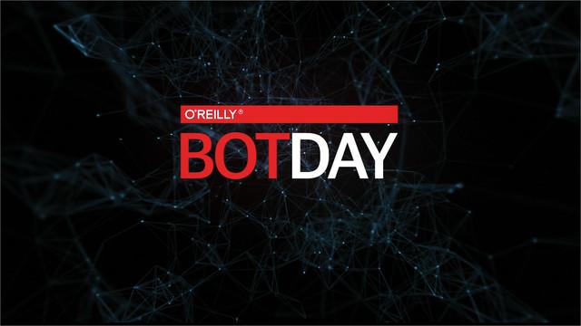Bot Day 2016 - San Francisco, CA