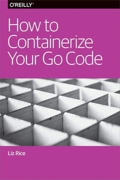 How to Containerize Your Go Code
