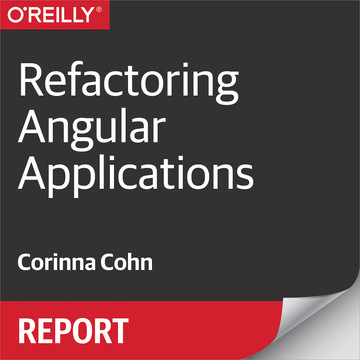 Refactoring Angular Applications, 1st Edition