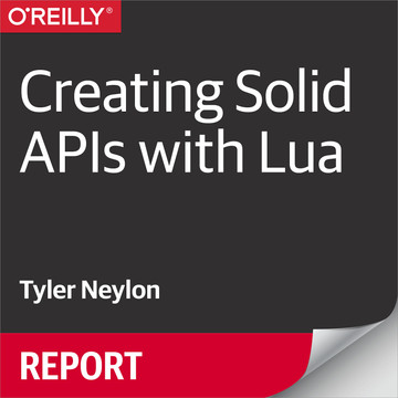 Creating Solid APIs with Lua
