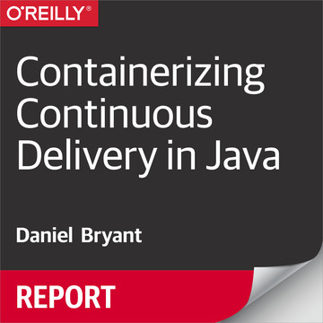 Containerizing Continuous Delivery in Java