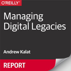Managing Digital Legacies