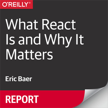 What React Is and Why It Matters
