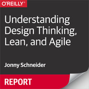 Cover of Understanding Design Thinking, Lean, and Agile